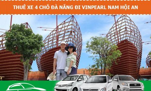 Thuê xe 4 chỗ từ Đà Nẵng đi Vinpearl Nam Hội An giá rẻ